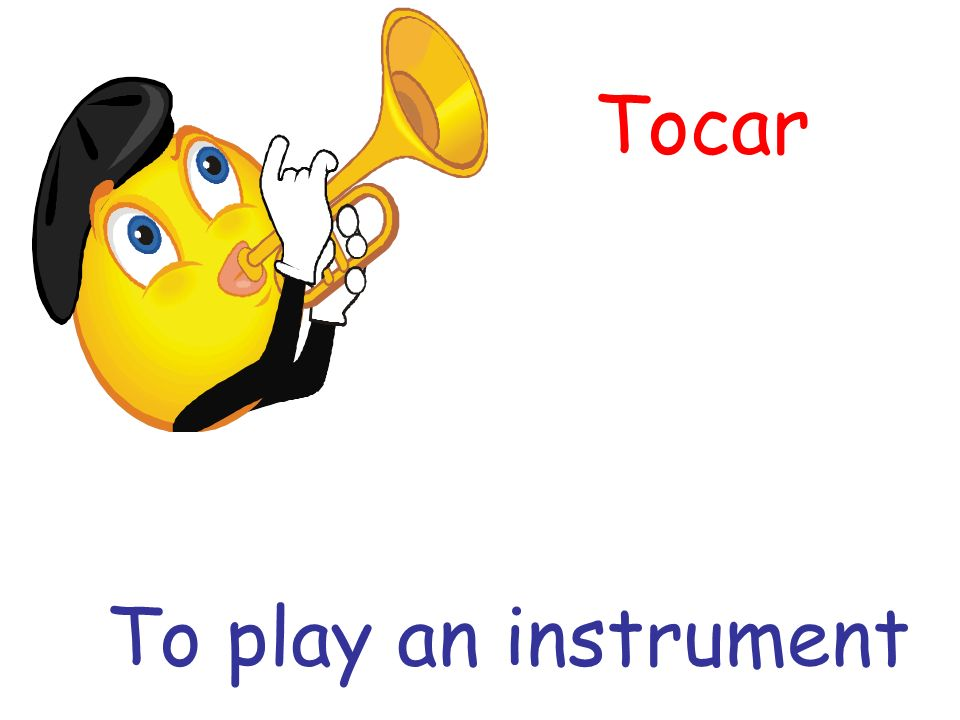 Tocar To play an instrument