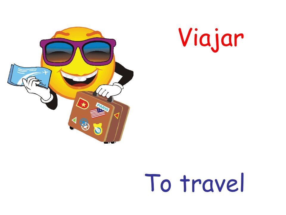 Viajar To travel