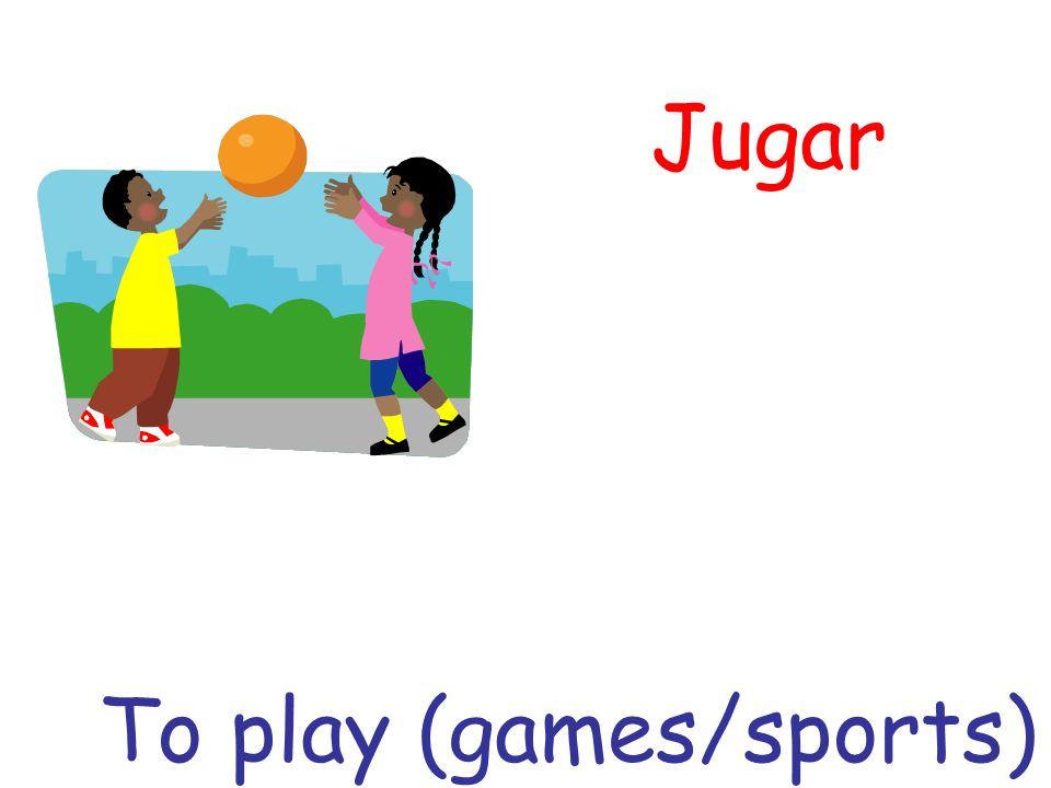 Jugar To play (games/sports)