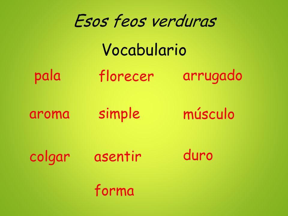 Esos feos verduras Vocabulario pala florecer músculo arrugado simple duro aroma asentircolgar forma