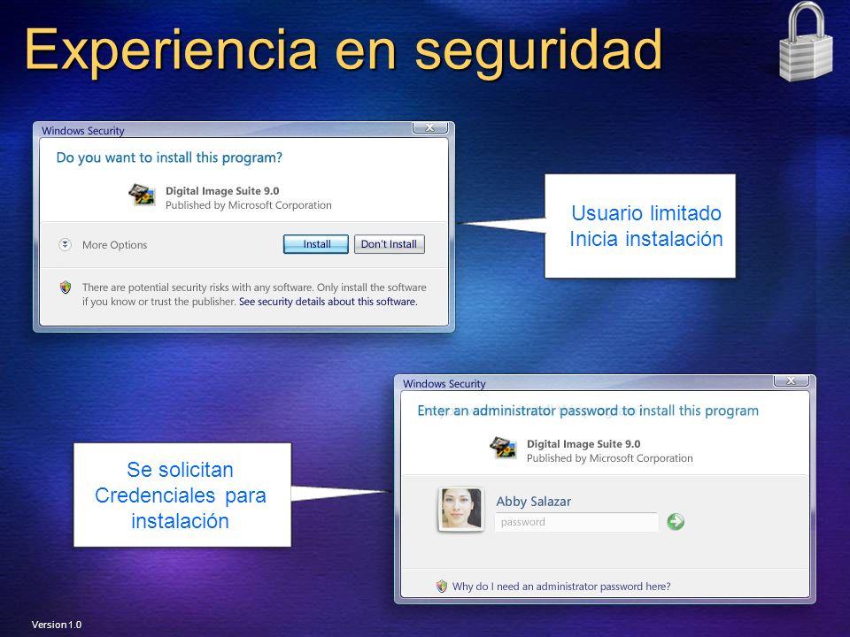 Experiencia en seguridad Usuario limitado Inicia instalación Se solicitan Credenciales para instalación Version 1.0