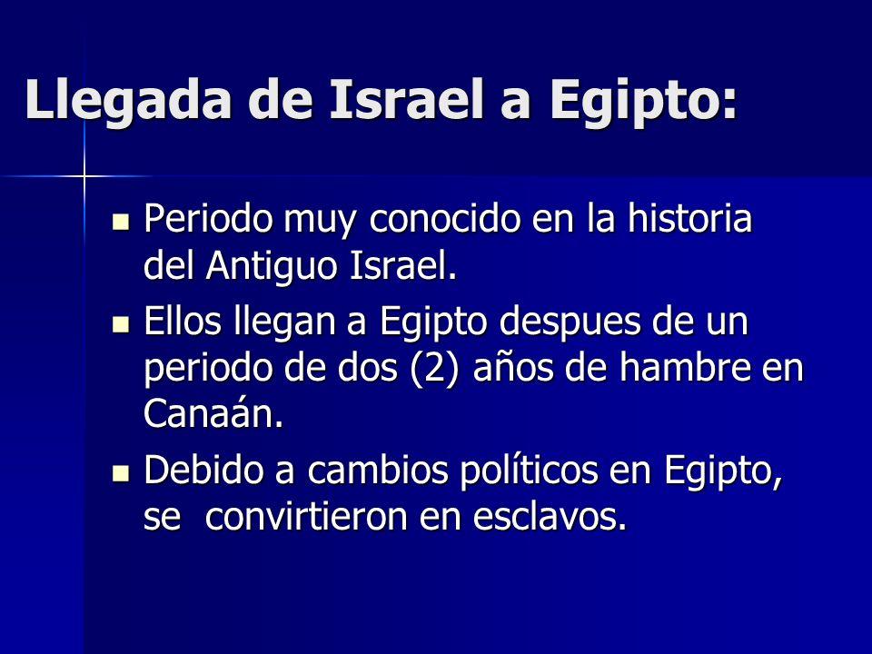 Llegada de Israel a Egipto: Periodo muy conocido en la historia del Antiguo Israel. Periodo muy conocido en la historia del Antiguo Israel. Ellos lleg