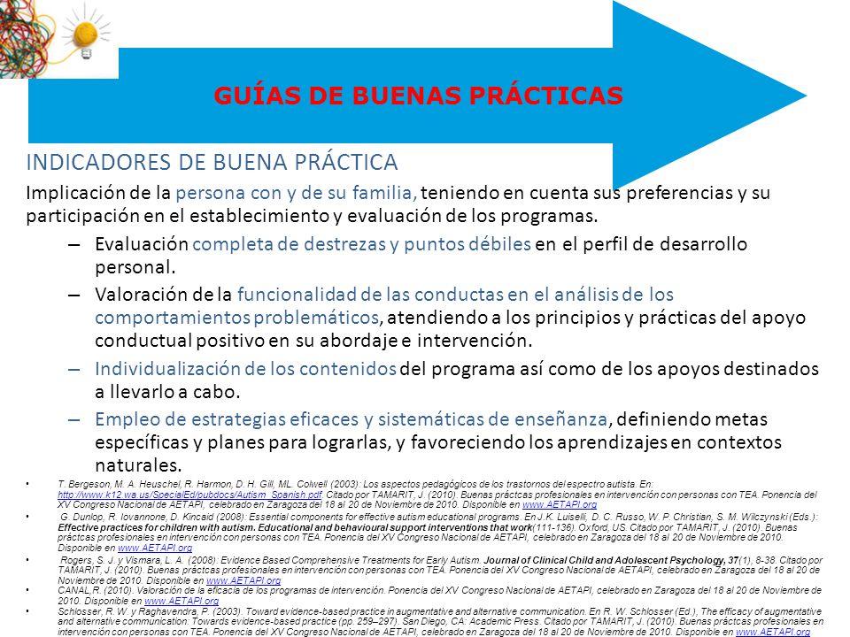 GUÍAS DE BUENAS PRÁCTICAS INDICADORES DE BUENA PRÁCTICA Implicación de la persona con y de su familia, teniendo en cuenta sus preferencias y su partic