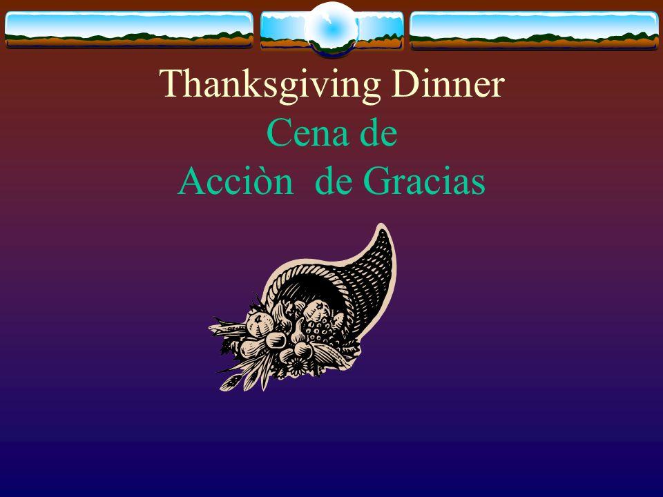 Thanksgiving Dinner Cena de Acciòn de Gracias