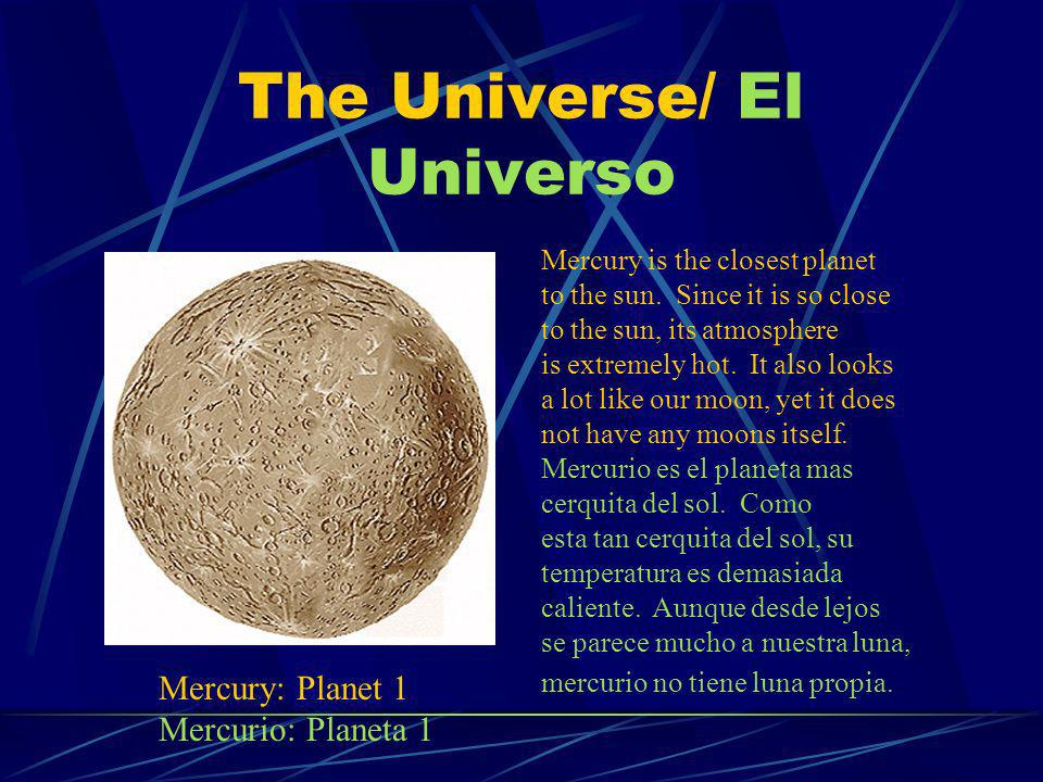 The Universe/ El Universo There are also billions of stars in our galaxy.