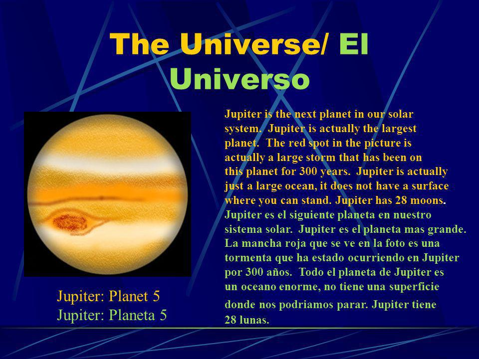 The Universe/ El Universo Saturn is the next planet.
