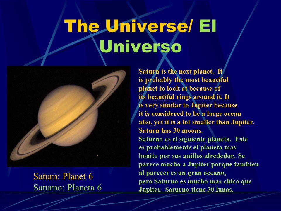 The Universe/ El Universo Uranus is the next planet in our solar system.