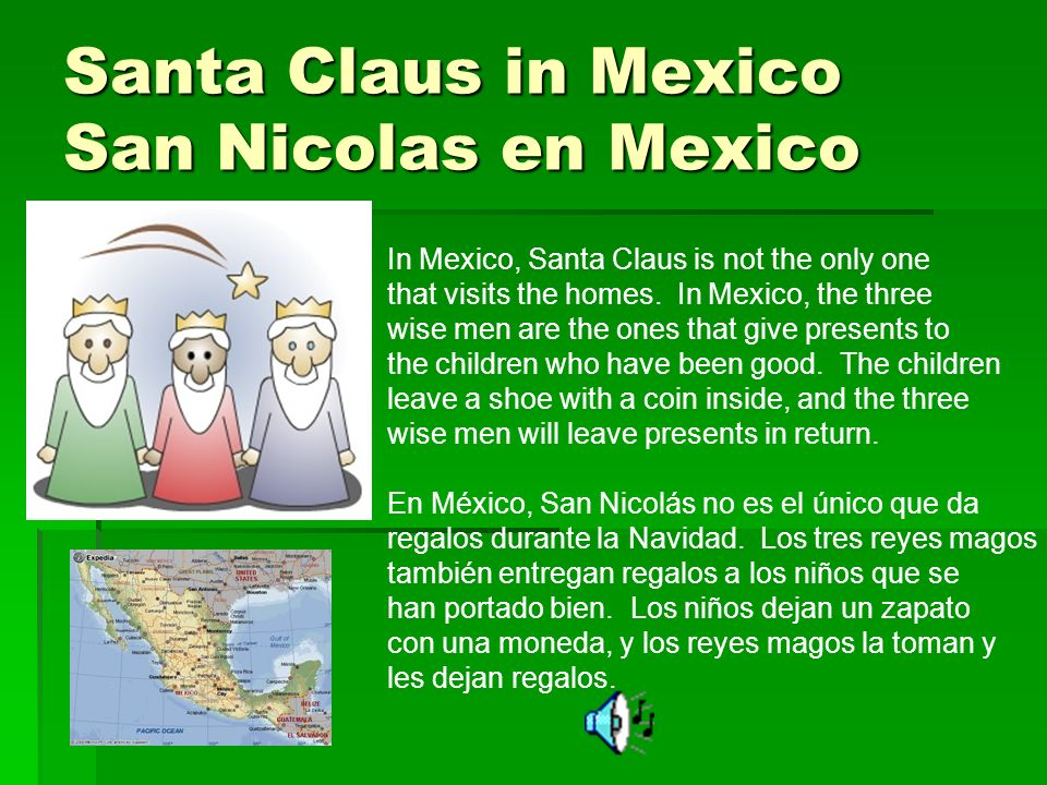 Santa Claus in Mexico San Nicolas en Mexico In Mexico, Santa Claus is not the only one that visits the homes.