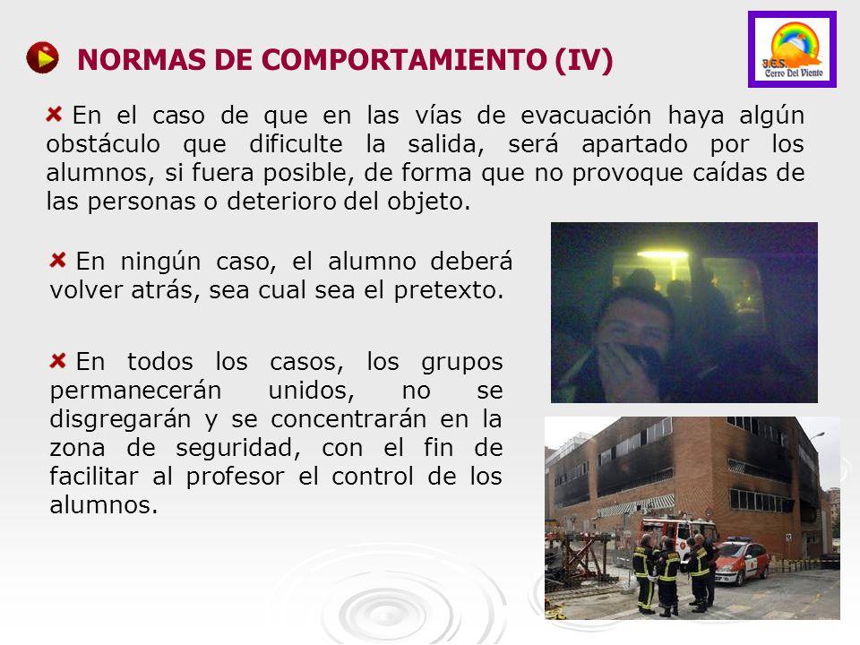 En el caso de que en las vías de evacuación haya algún obstáculo que dificulte la salida, será apartado por los alumnos, si fuera posible, de forma qu