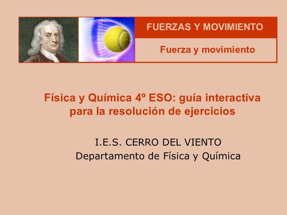 FUERZAS Y MOVIMIENTO Fuerza y movimiento I.E.S.