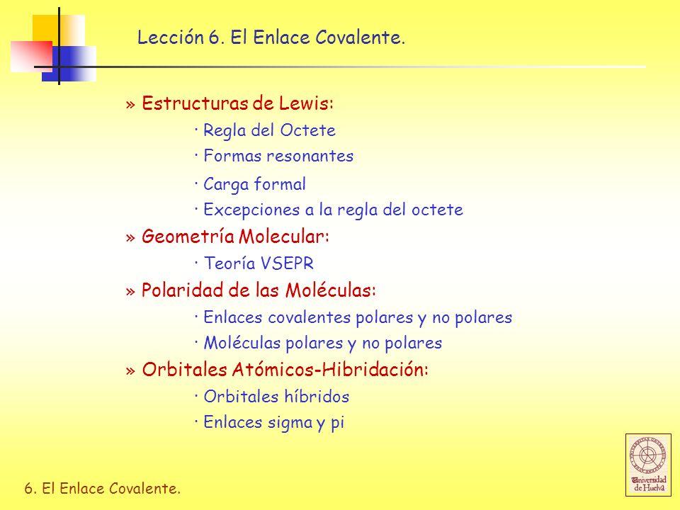 6. El Enlace Covalente. Lección 6. El Enlace Covalente. » Estructuras de Lewis: · Regla del Octete · Formas resonantes · Carga formal · Excepciones a