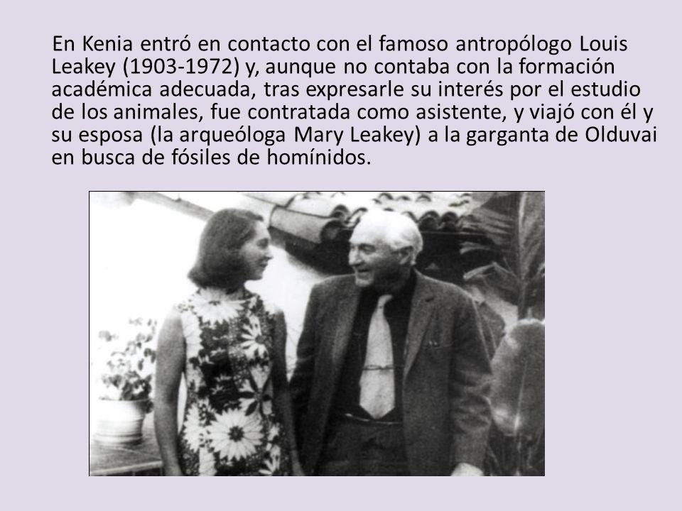 En Kenia entró en contacto con el famoso antropólogo Louis Leakey (1903-1972) y, aunque no contaba con la formación académica adecuada, tras expresarl