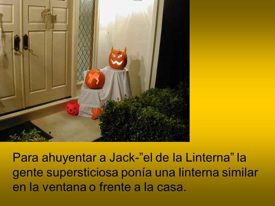 Para ahuyentar a Jack-el de la Linterna la gente supersticiosa ponía una linterna similar en la ventana o frente a la casa.