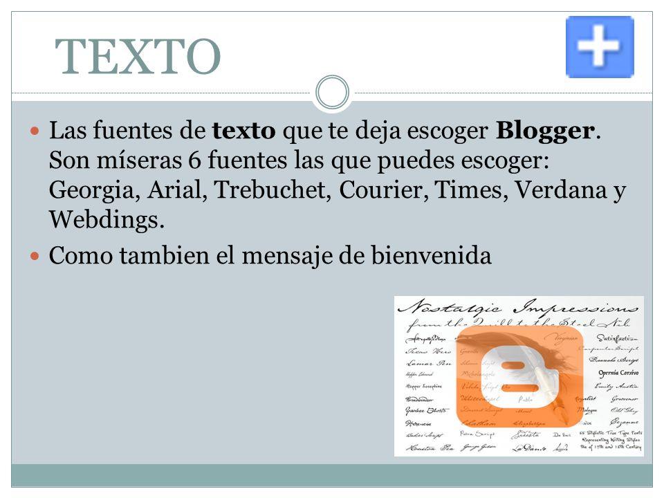 TEXTO Las fuentes de texto que te deja escoger Blogger.