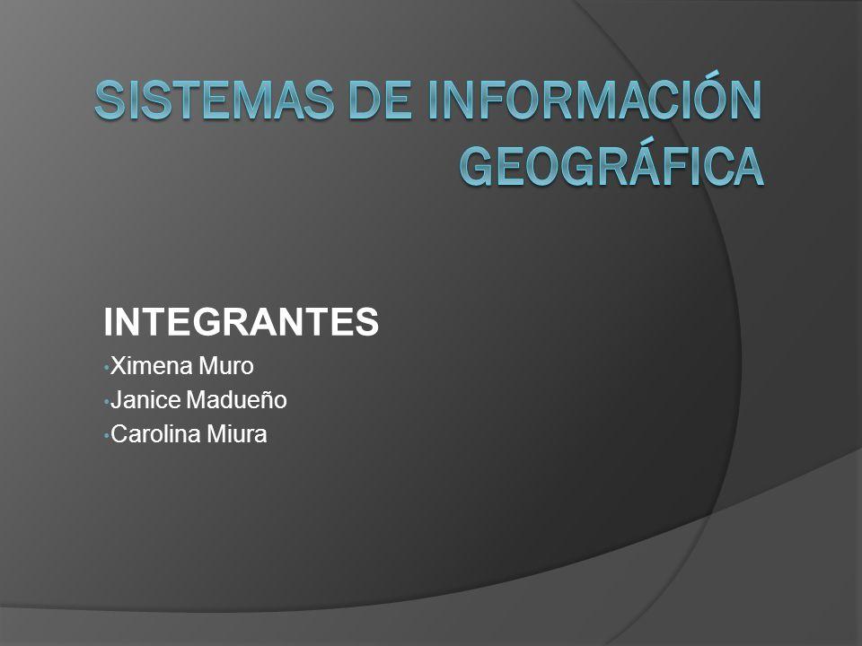 INTEGRANTES Ximena Muro Janice Madueño Carolina Miura