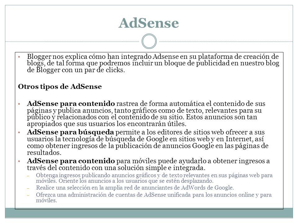 AdSense Blogger nos explica cómo han integrado Adsense en su plataforma de creación de blogs, de tal forma que podremos incluir un bloque de publicida