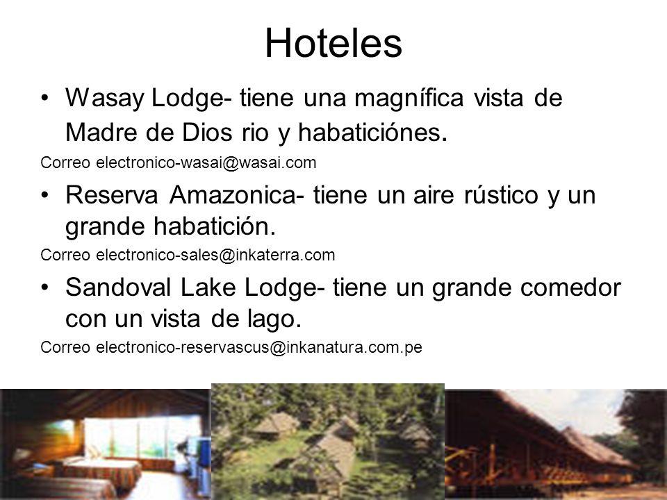 Hoteles Wasay Lodge- tiene una magnífica vista de Madre de Dios rio y habaticiónes. Correo electronico-wasai@wasai.com Reserva Amazonica- tiene un air