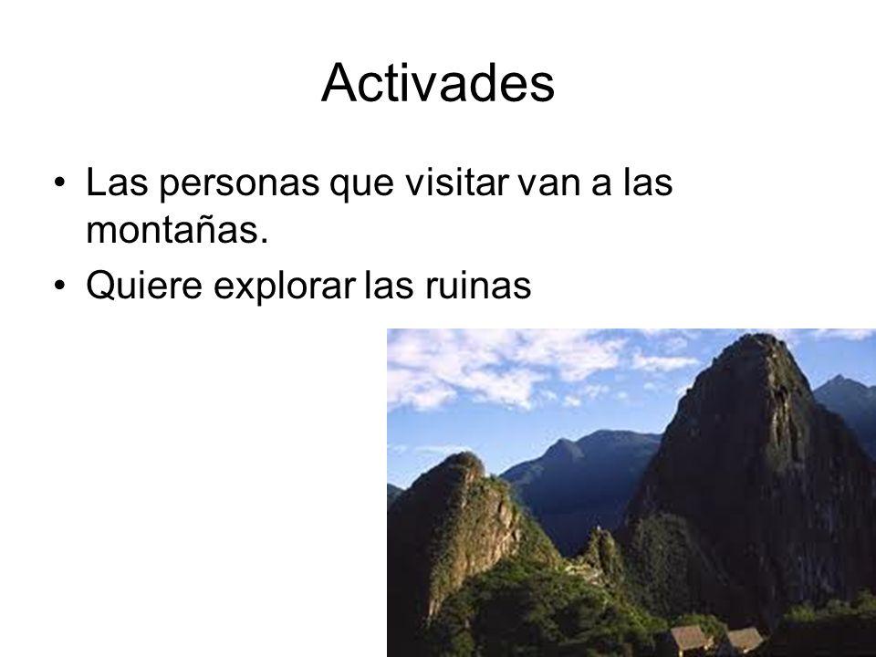 Activades Las personas que visitar van a las montañas. Quiere explorar las ruinas
