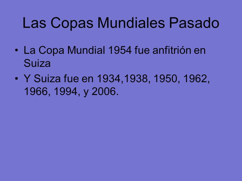 Las Copas Mundiales Pasado La Copa Mundial 1954 fue anfitrión en Suiza Y Suiza fue en 1934,1938, 1950, 1962, 1966, 1994, y 2006.