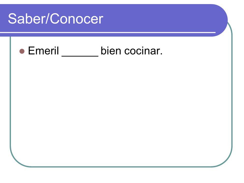 Saber/Conocer Emeril ______ bien cocinar.