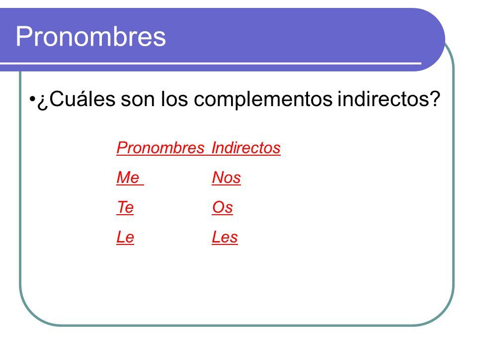 ¿Cuáles son los complementos directos Los Pronombres Directos Me Nos TeOs Lo,LaLos, Las