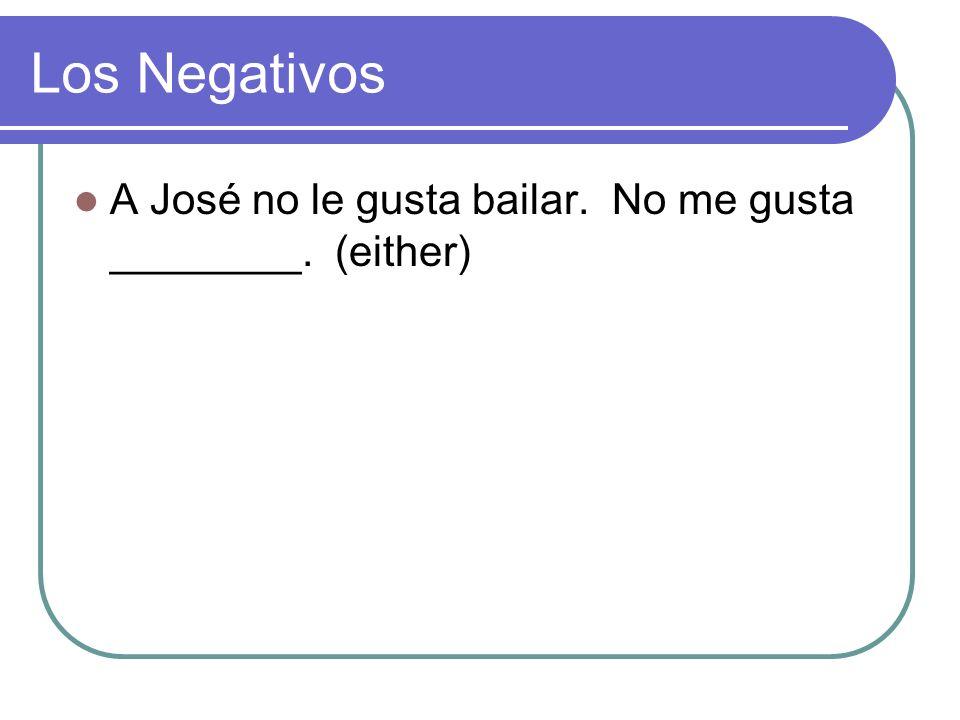 Los Negativos No hay nadie con una minifalda en la clase. (anyone)