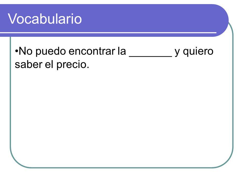 regatear Vocabulario Para tener precios bajos se necesita _______ con el cajero.