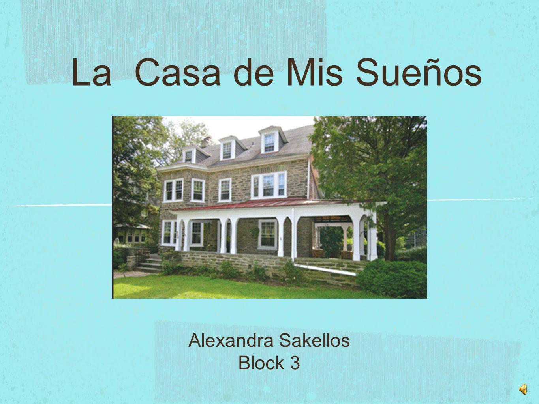La Casa de Mis Sueños Alexandra Sakellos Block 3