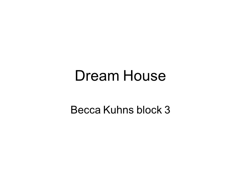 Dream House Becca Kuhns block 3