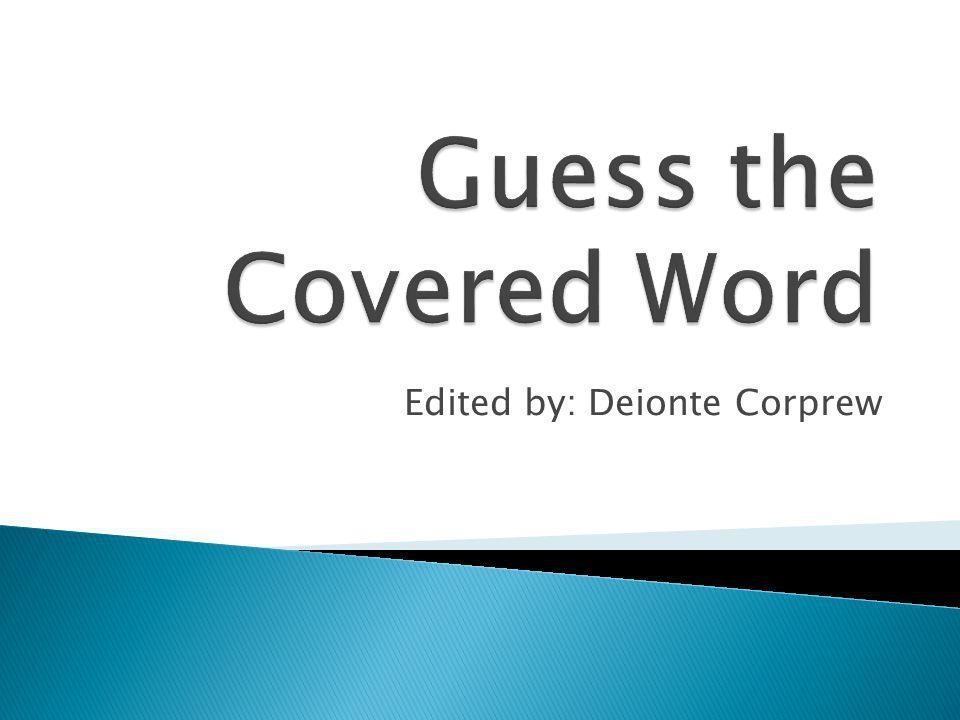 Edited by: Deionte Corprew