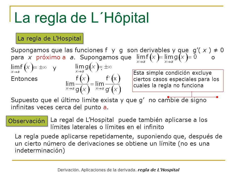 Prueba Prueba, en un caso especial, de la regla de lHospital Demostración Lo reescribimos usando el hecho que f(a)=g(a)=0.