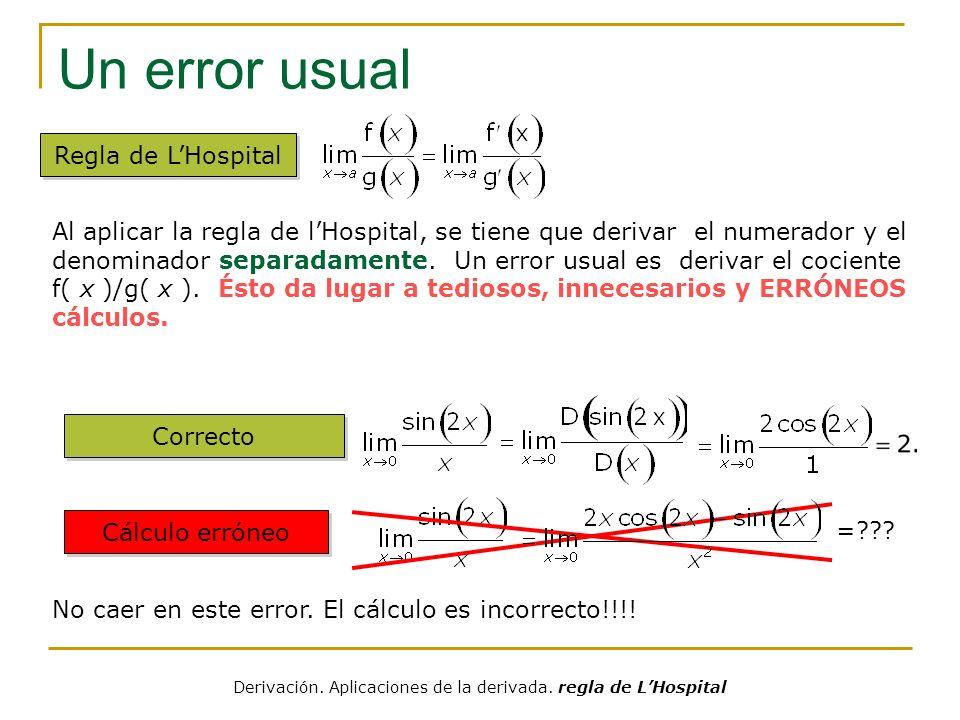 Ejemplo Solución Ejemplo Determinar usando la regla de L´Hospital Hemos visto ya que Que se puede hallar aplicando dos veces la regla de LHospital : Derivación.