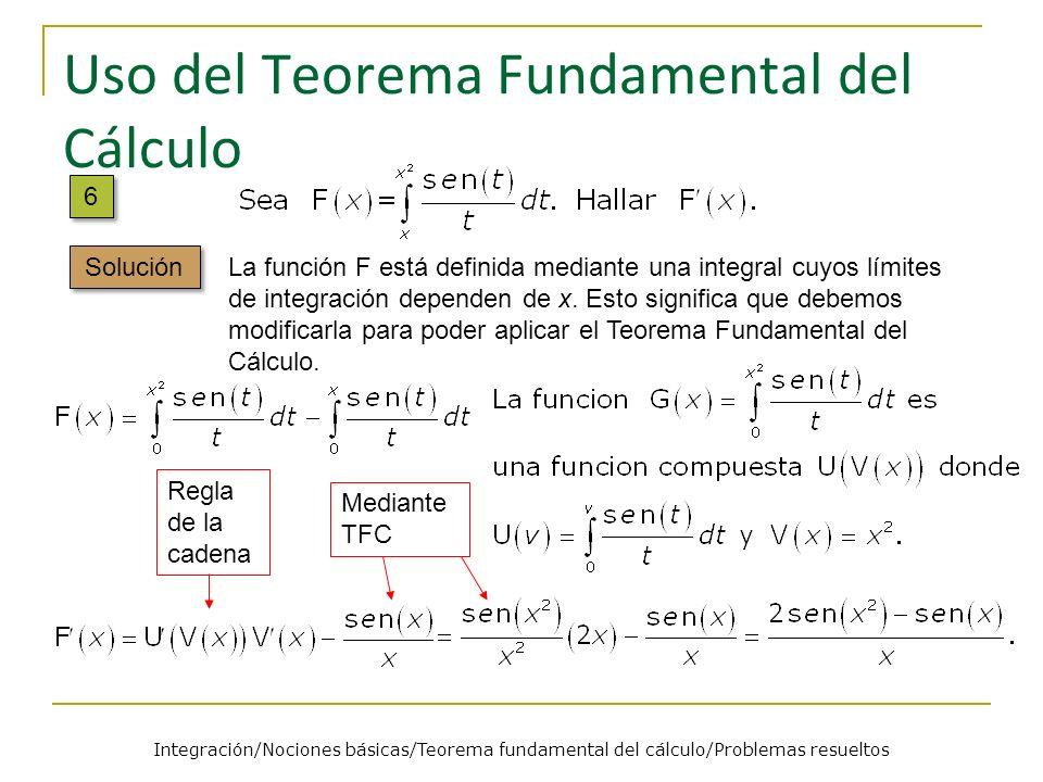 Uso del Teorema Fundamental del Cálculo La función F está definida mediante una integral cuyos límites de integración dependen de x. Esto significa qu