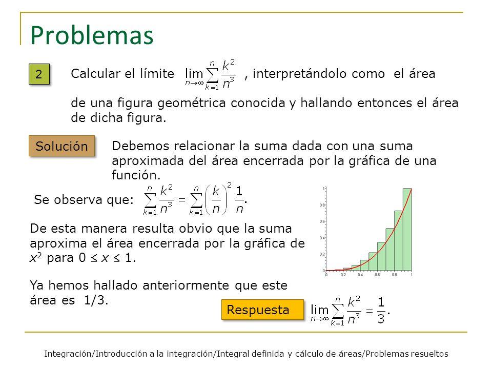 Problemas Integración/Introducción a la integración/Integral definida y cálculo de áreas/Problemas resueltos 2 2 Calcular el límite, interpretándolo c