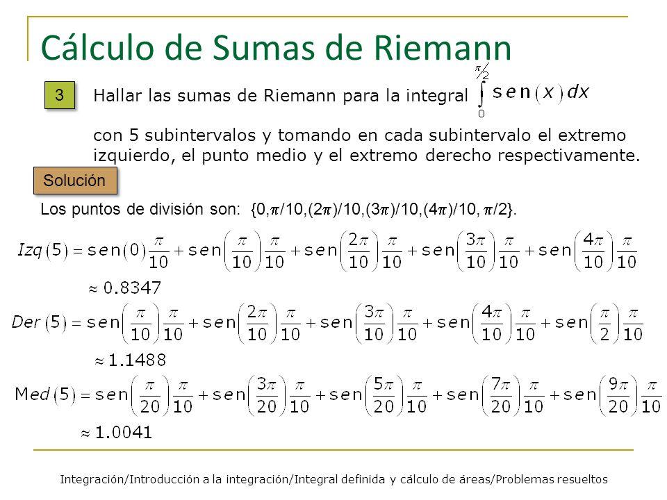 Cálculo de Sumas de Riemann La función sen(x) es creciente en el intervalo de integración.