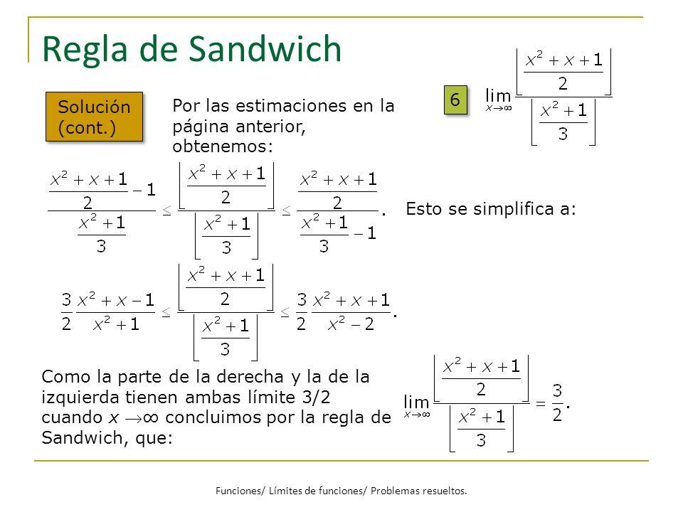 Regla de Sandwich 6 6 Solución (cont.) Por las estimaciones en la página anterior, obtenemos: Esto se simplifica a: Como la parte de la derecha y la d