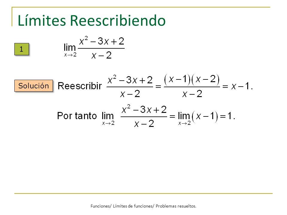 Límites Reescribiendo 1 1 Solución Funciones/ Límites de funciones/ Problemas resueltos.