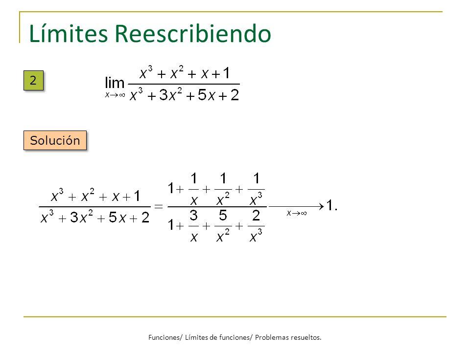 Límites Reescribiendo 2 2 Solución Funciones/ Límites de funciones/ Problemas resueltos.