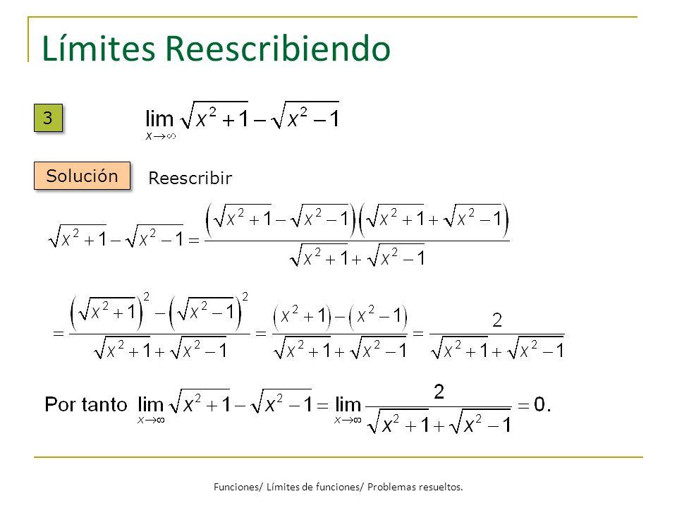 Límites Reescribiendo 3 3 Solución Reescribir Funciones/ Límites de funciones/ Problemas resueltos.