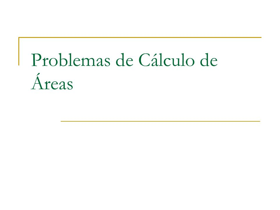 Problemas de Cálculo de Áreas