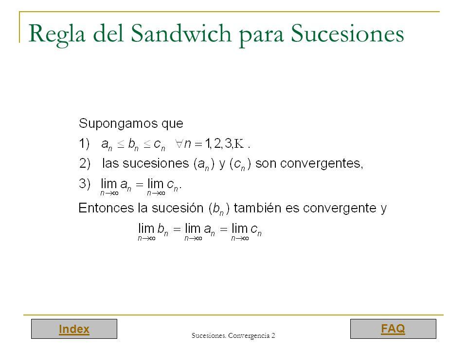 Index FAQ Sucesiones. Convergencia 2 Regla del Sandwich para Sucesiones
