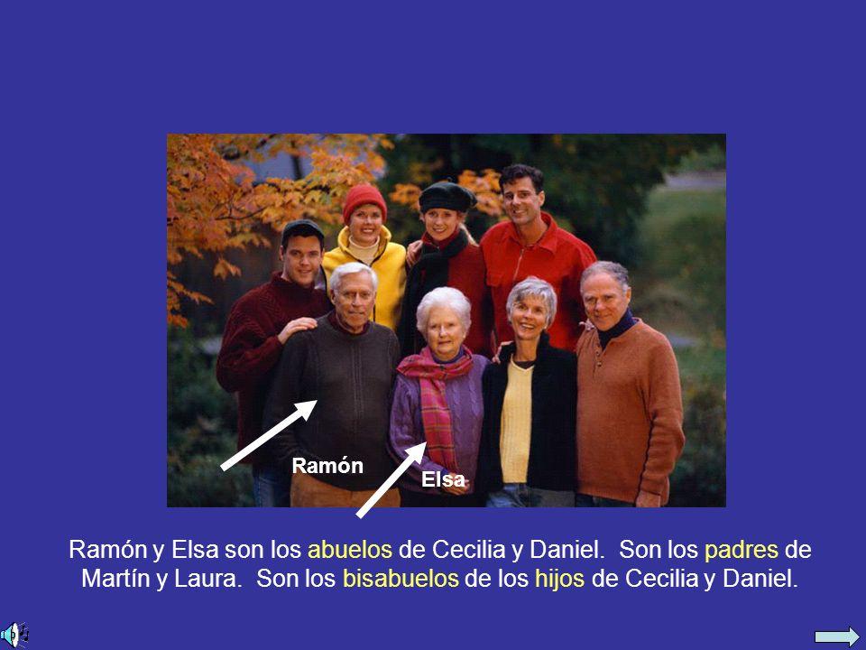 Ramón y Elsa son los abuelos de Cecilia y Daniel. Son los padres de Martín y Laura.