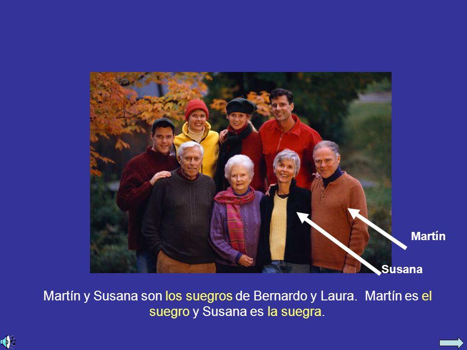 Martín y Susana son los suegros de Bernardo y Laura.