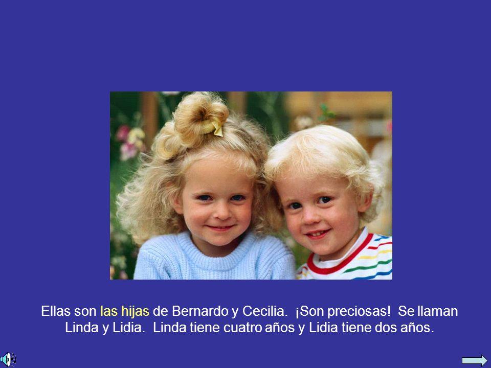 Ellas son las hijas de Bernardo y Cecilia. ¡Son preciosas.