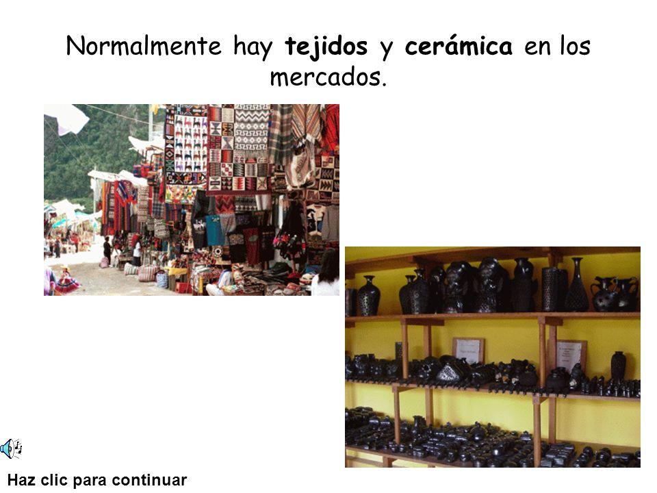 Normalmente hay tejidos y cerámica en los mercados. Haz clic para continuar