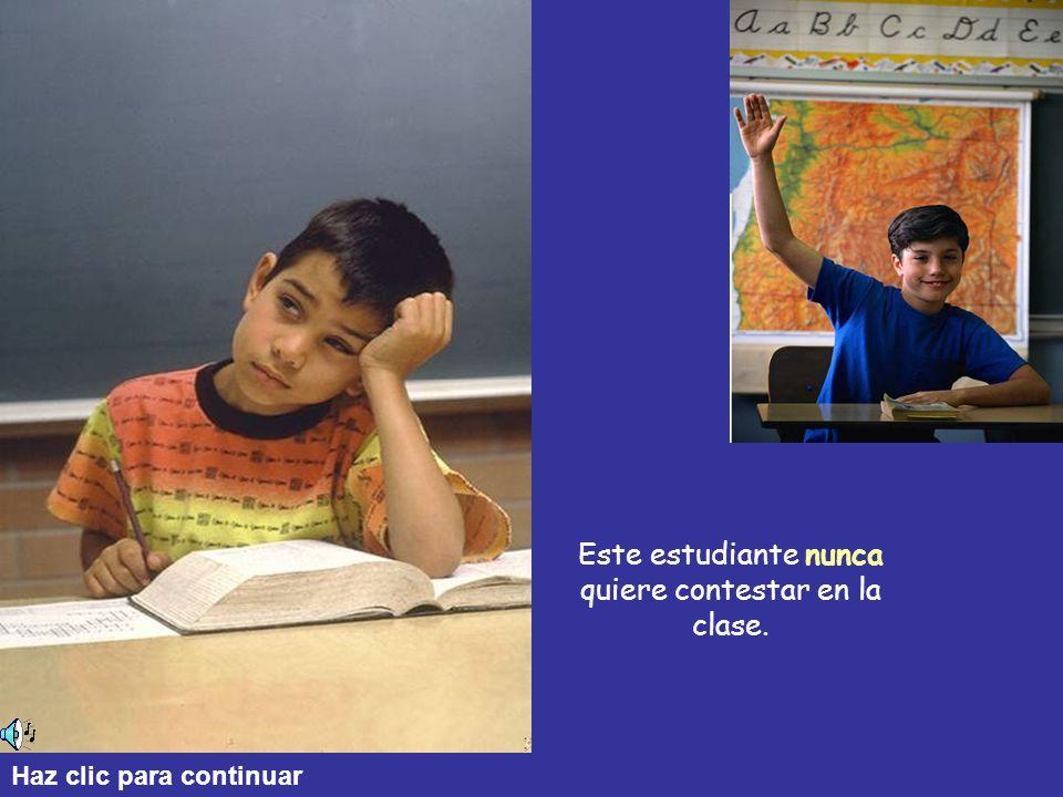Este estudiante nunca quiere contestar en la clase. Haz clic para continuar