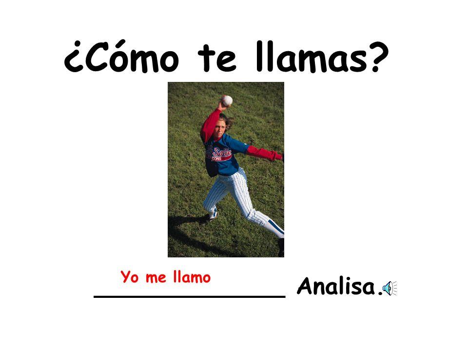 ¿Cómo te llamas? ___________Juan. Yo me llamo