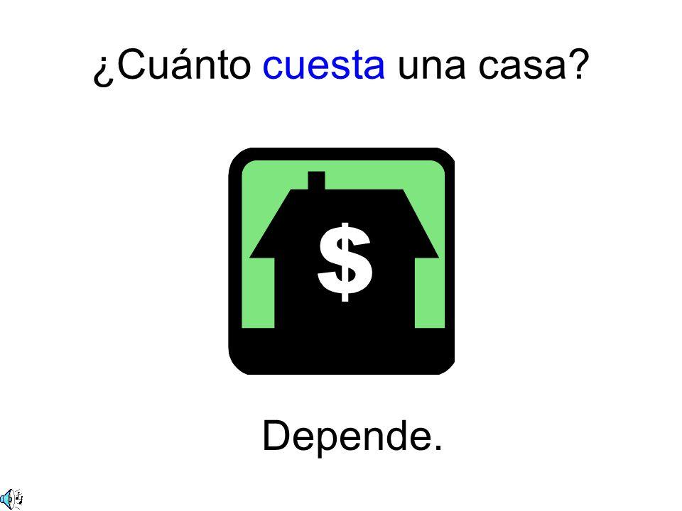 ¿Cuánto cuesta una casa Depende.