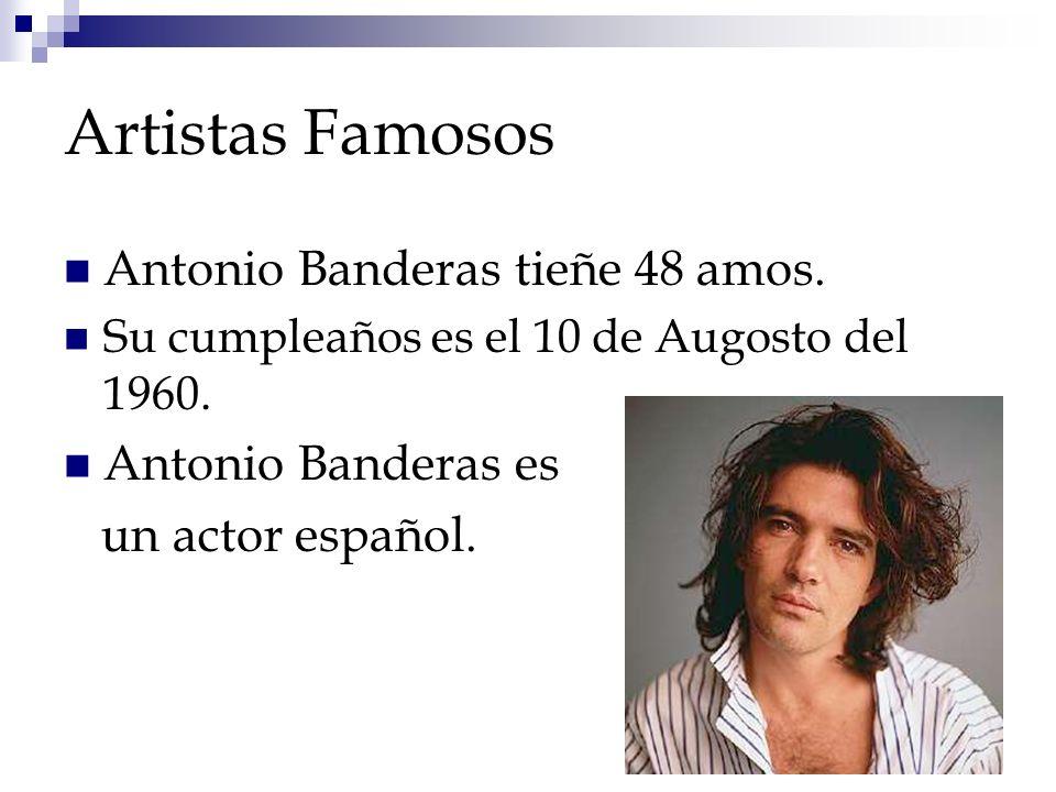 Artistas Famosos Antonio Banderas tieñe 48 amos. Su cumpleaños es el 10 de Augosto del 1960. Antonio Banderas es un actor español.