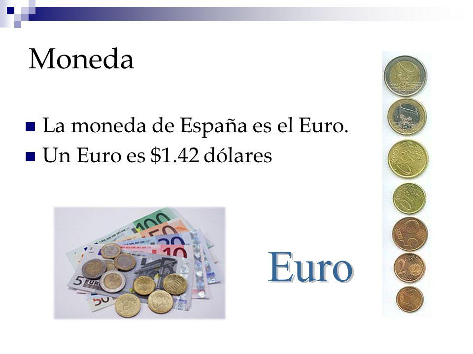 Moneda La moneda de España es el Euro. Un Euro es $1.42 dólares